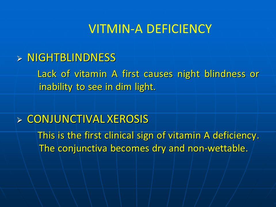 VITMIN-A DEFICIENCY NIGHTBLINDNESS CONJUNCTIVAL XEROSIS