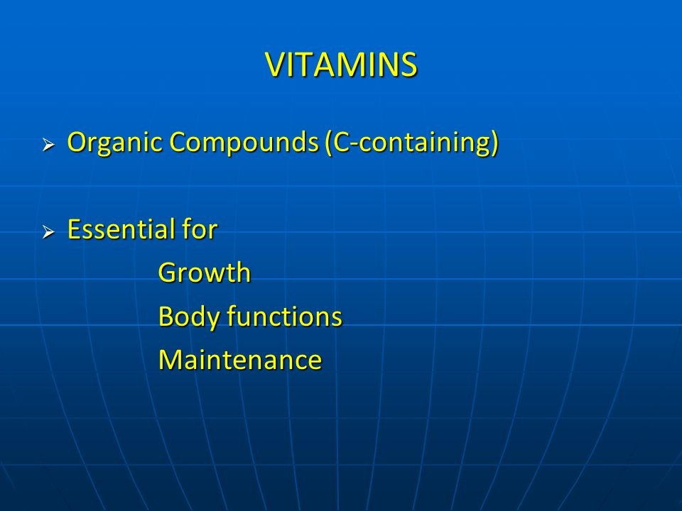 VITAMINS Organic Compounds (C-containing) Essential for Growth