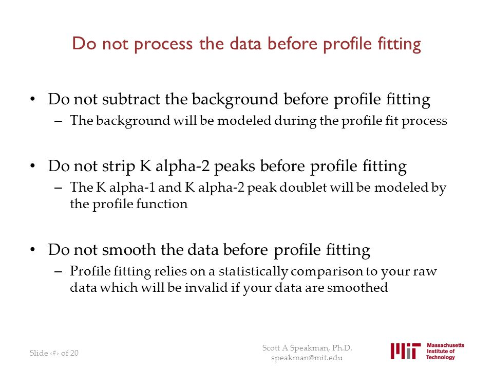Do not process the data before profile fitting