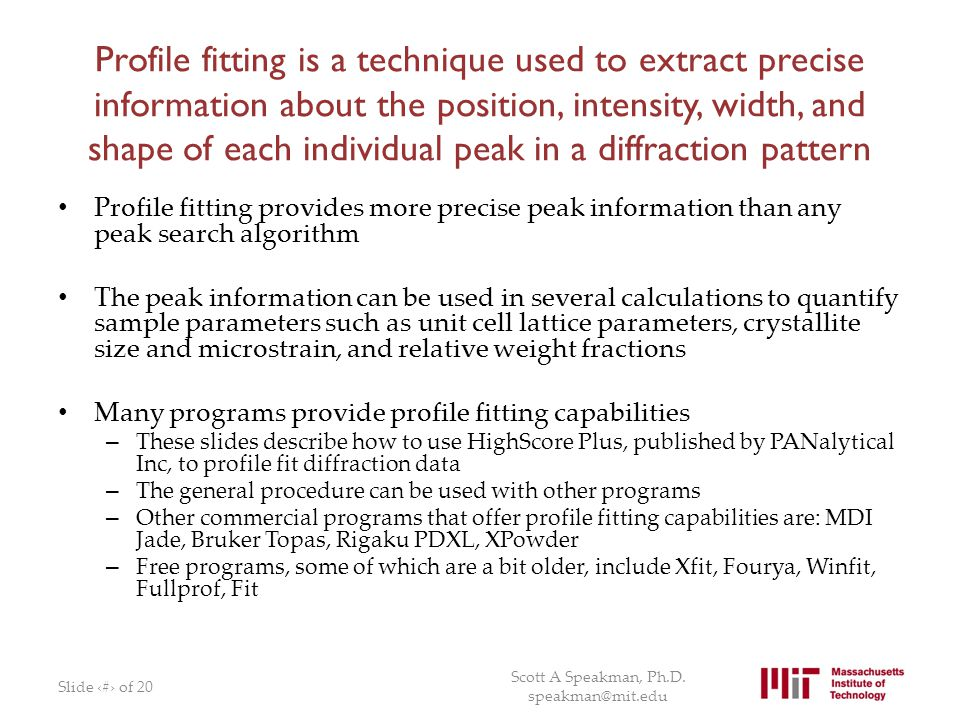 Profile fitting is a technique used to extract precise information about the position, intensity, width, and shape of each individual peak in a diffraction pattern