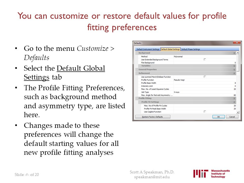 You can customize or restore default values for profile fitting preferences