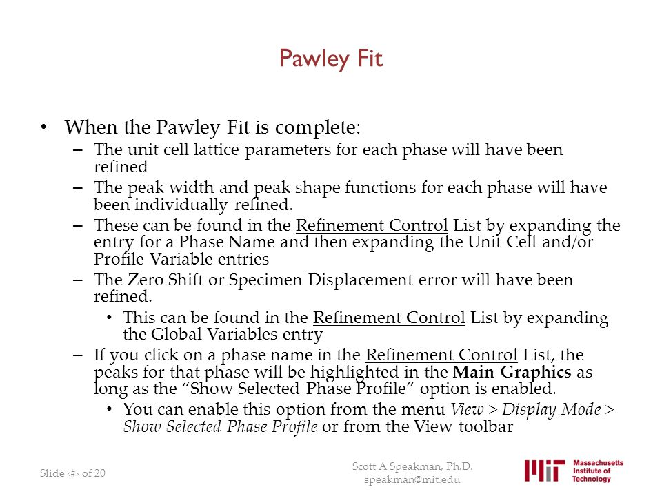 Pawley Fit When the Pawley Fit is complete: