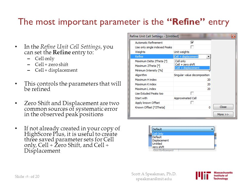 The most important parameter is the Refine entry