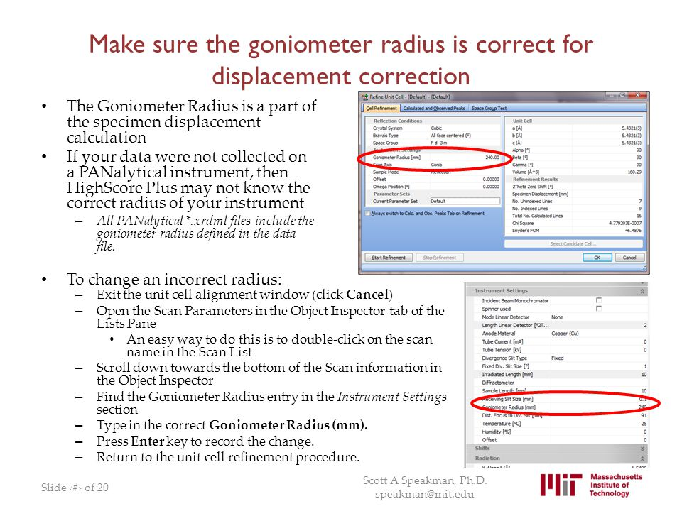 Make sure the goniometer radius is correct for displacement correction