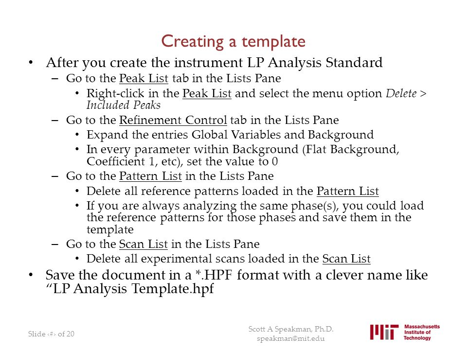Creating a template After you create the instrument LP Analysis Standard. Go to the Peak List tab in the Lists Pane.