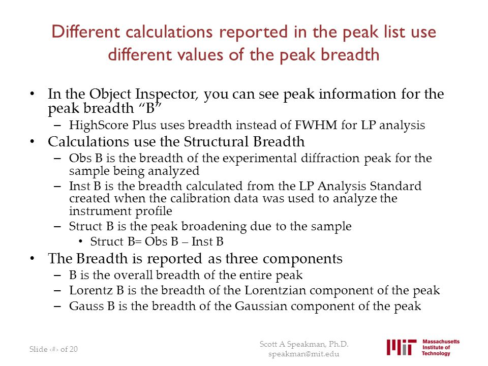 Different calculations reported in the peak list use different values of the peak breadth