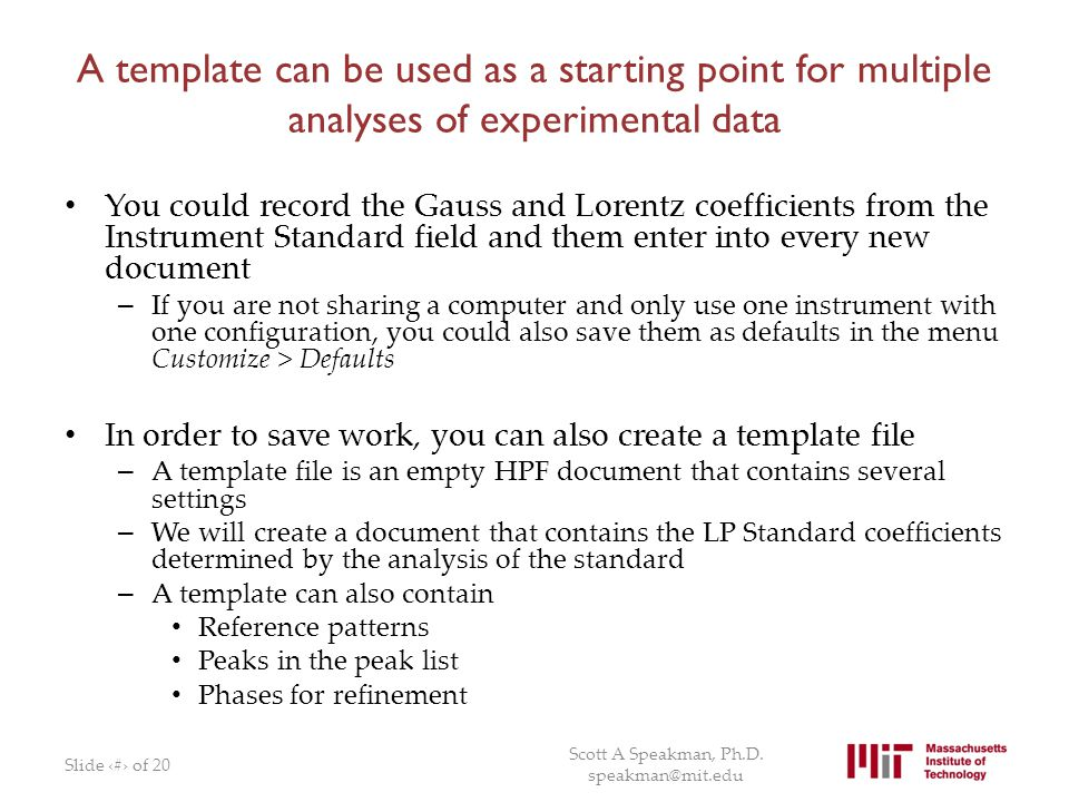 A template can be used as a starting point for multiple analyses of experimental data