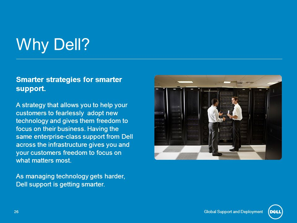 Why Dell Smarter strategies for smarter support.