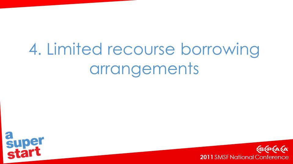 4. Limited recourse borrowing arrangements