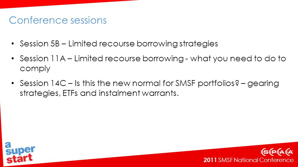 Conference sessions Session 5B – Limited recourse borrowing strategies