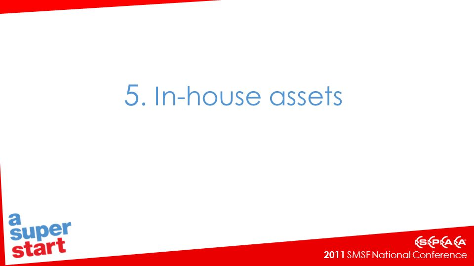 5. In-house assets