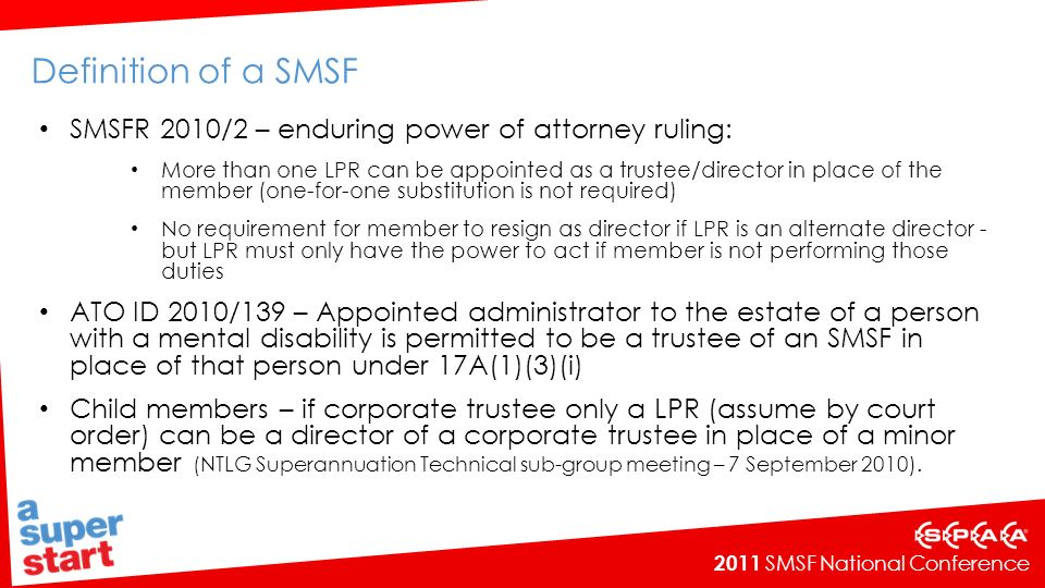 Definition of a SMSF SMSFR 2010/2 – enduring power of attorney ruling: