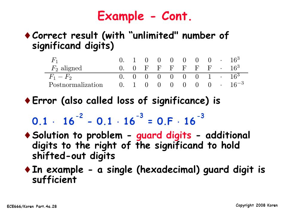 Example - Cont. Correct result (with unlimited number of significand digits)