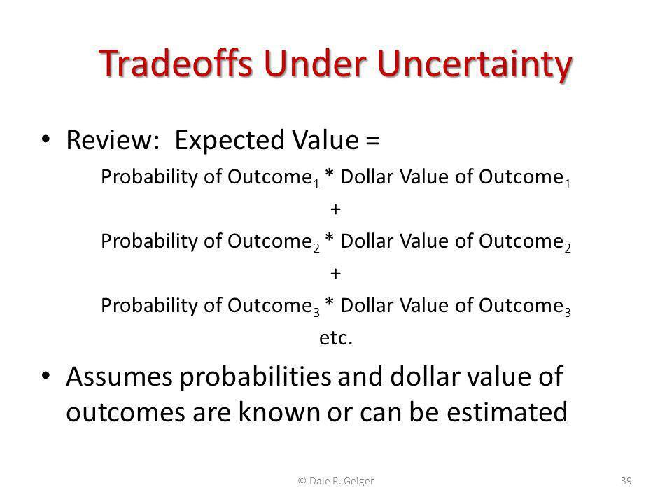 Tradeoffs Under Uncertainty