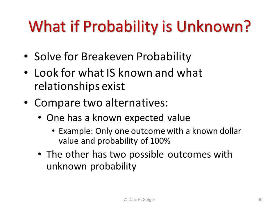 What if Probability is Unknown