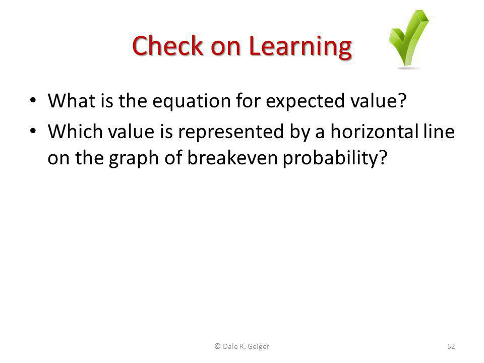Check on Learning What is the equation for expected value