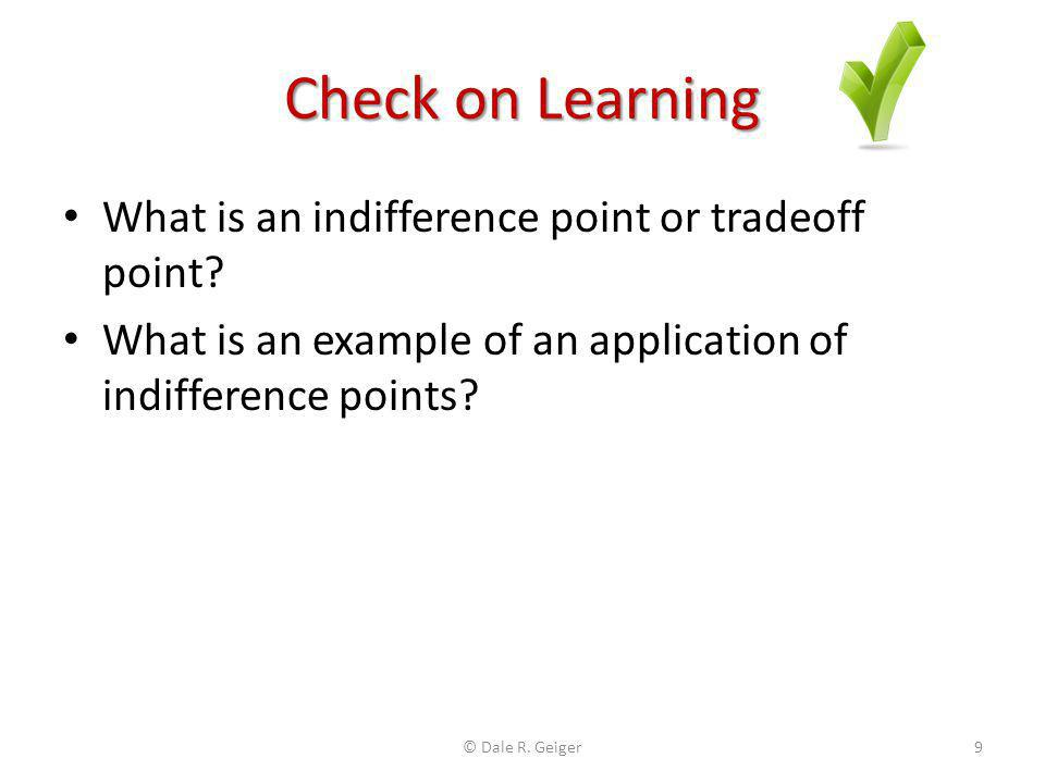 Check on Learning What is an indifference point or tradeoff point