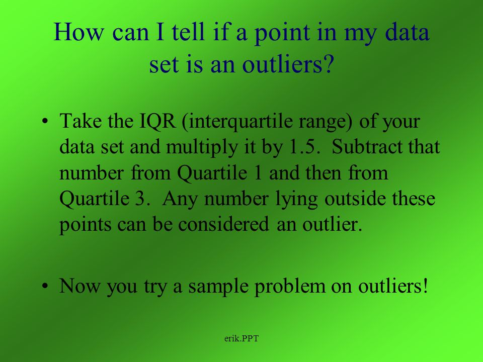 How can I tell if a point in my data set is an outliers