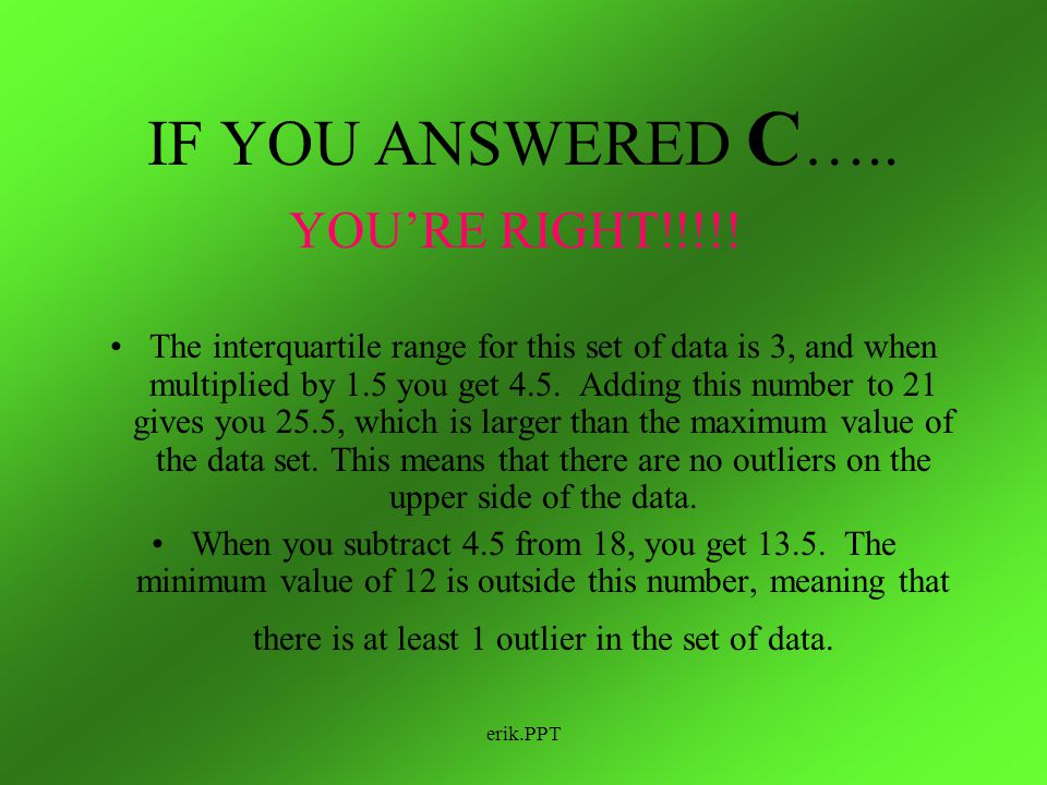 IF YOU ANSWERED C….. YOU'RE RIGHT!!!!!