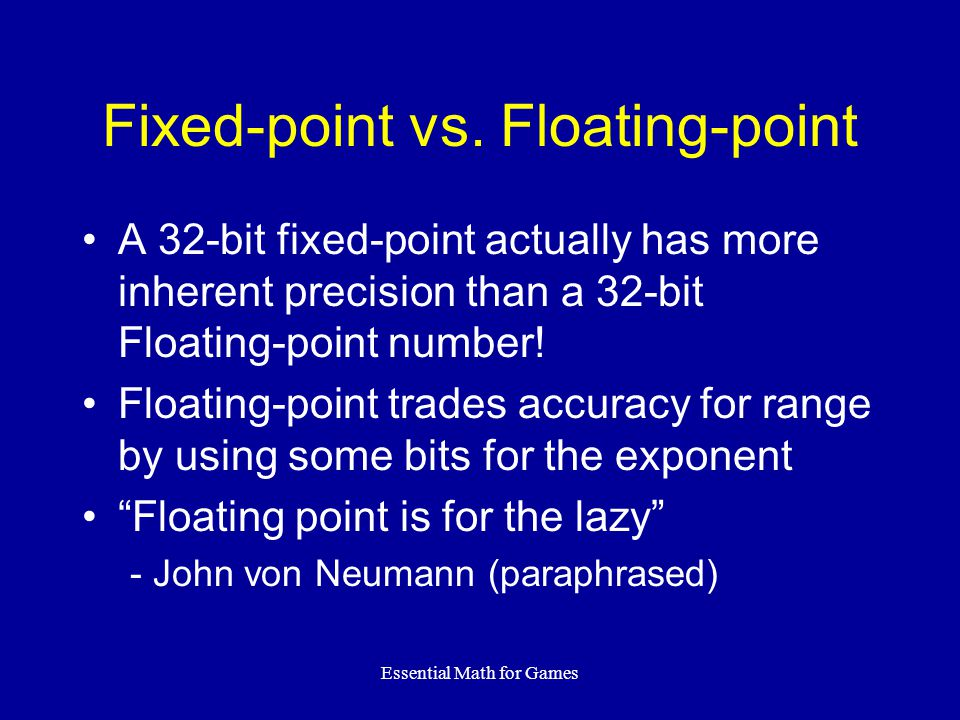 Fixed-point vs. Floating-point