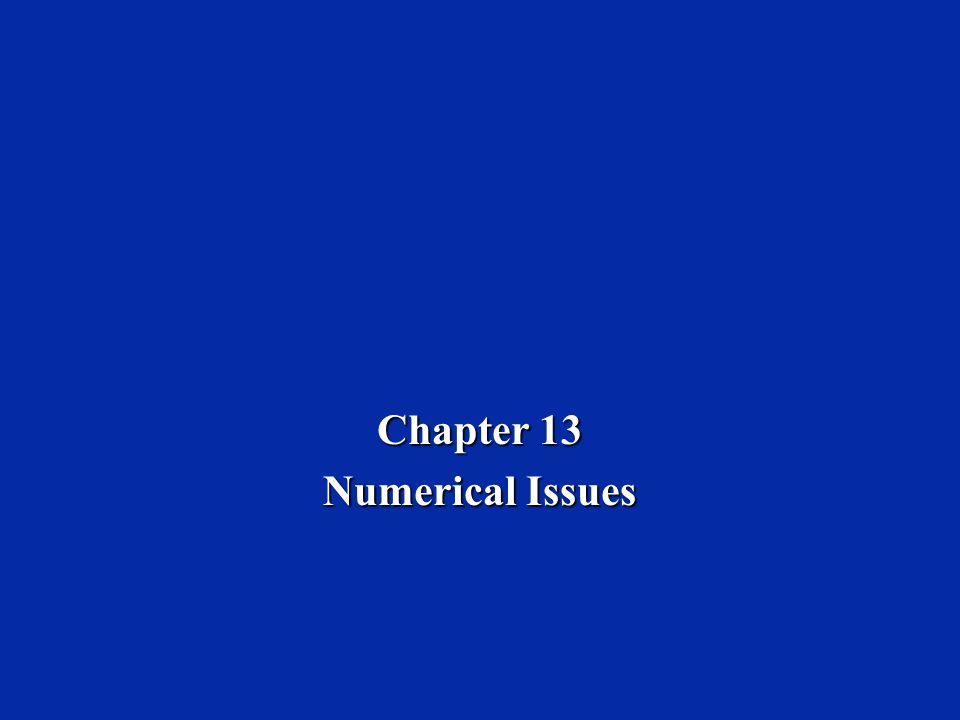 Chapter 13 Numerical Issues