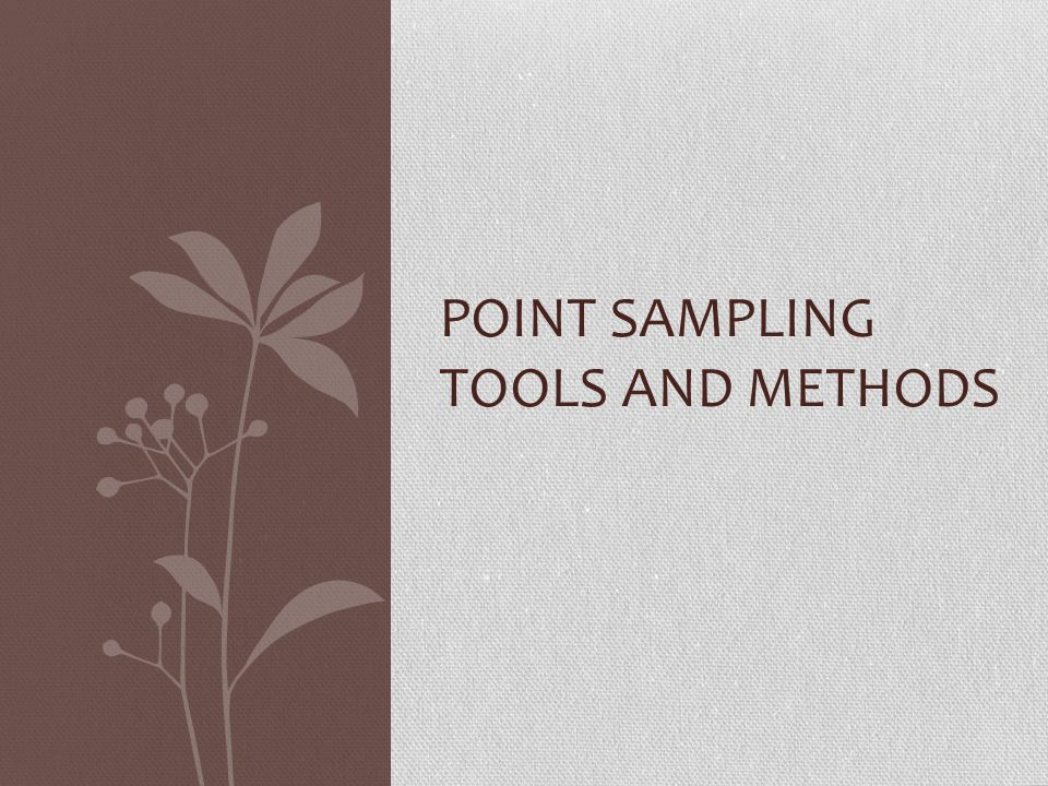 Point Sampling Tools and methods