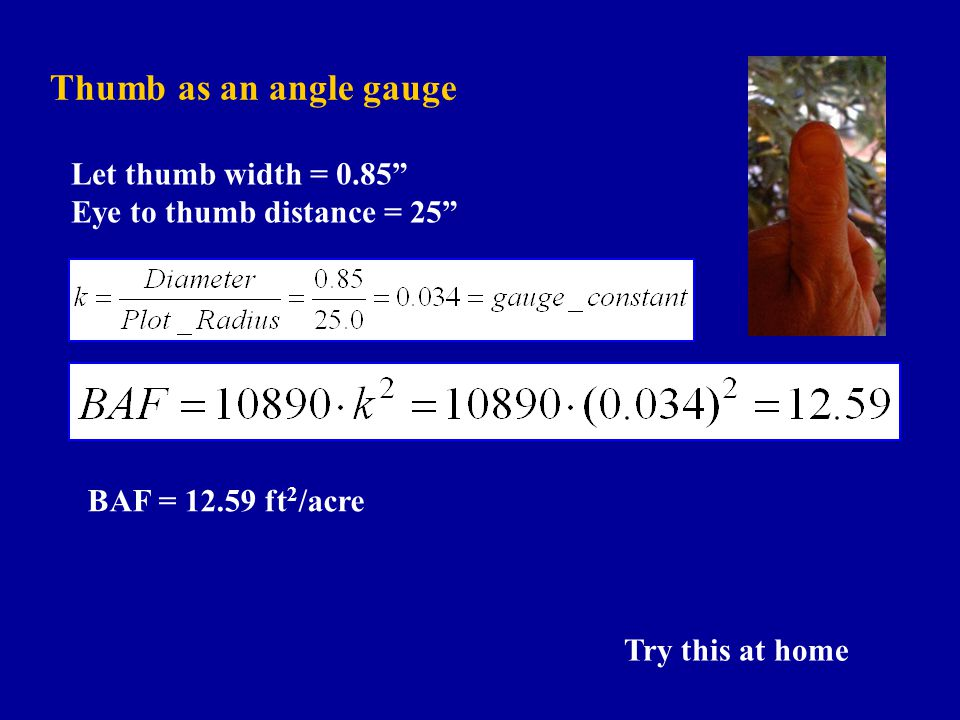 Thumb as an angle gauge Let thumb width = 0.85