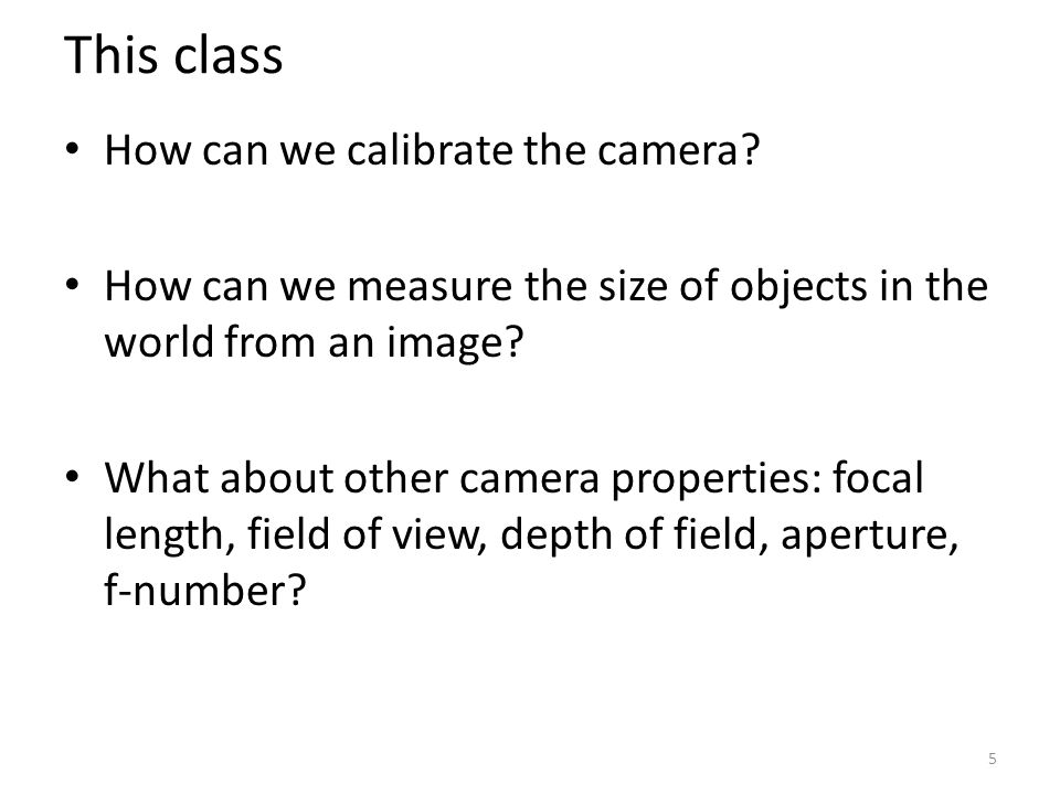 This class How can we calibrate the camera
