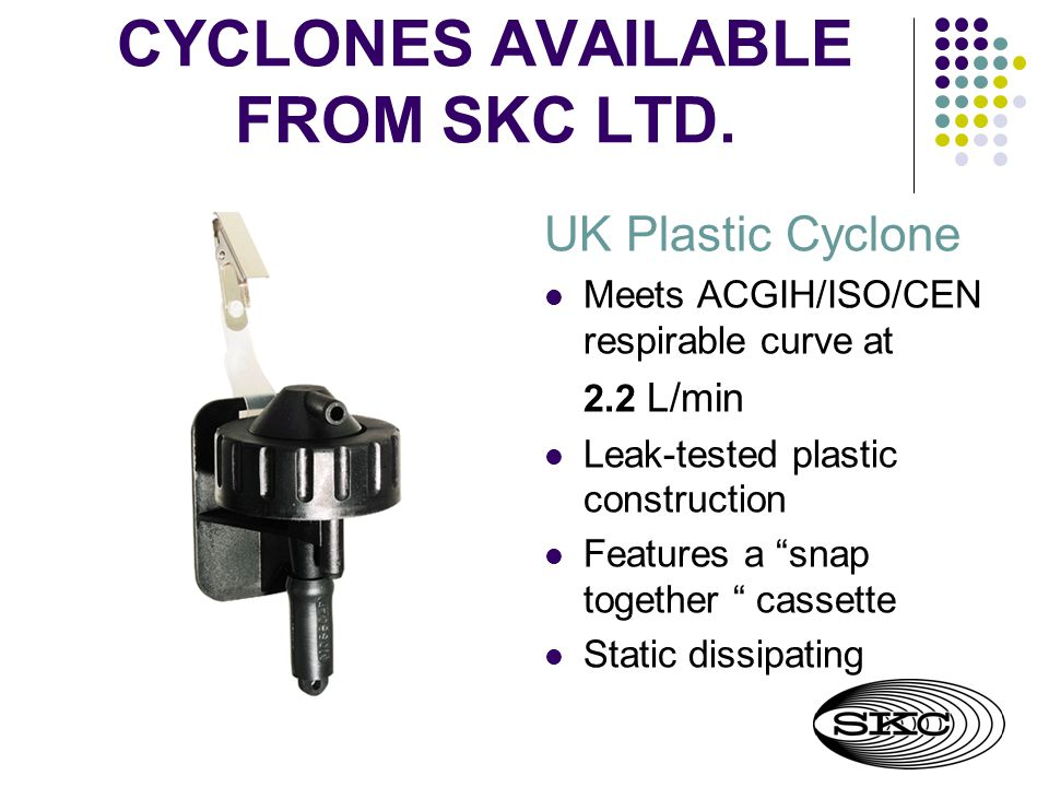 CYCLONES AVAILABLE FROM SKC LTD.