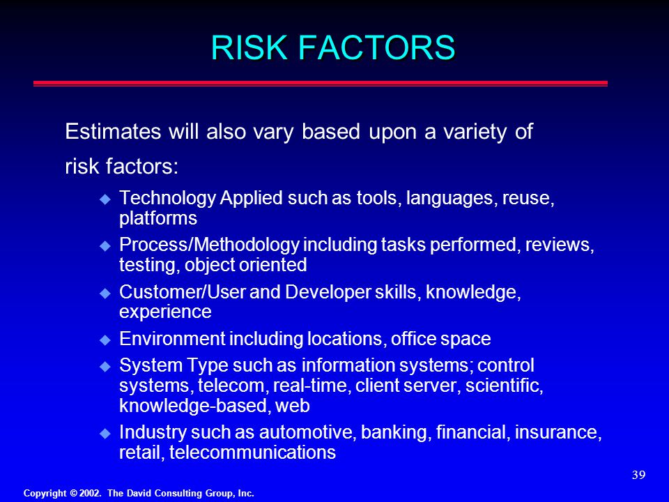 RISK FACTORS Estimates will also vary based upon a variety of