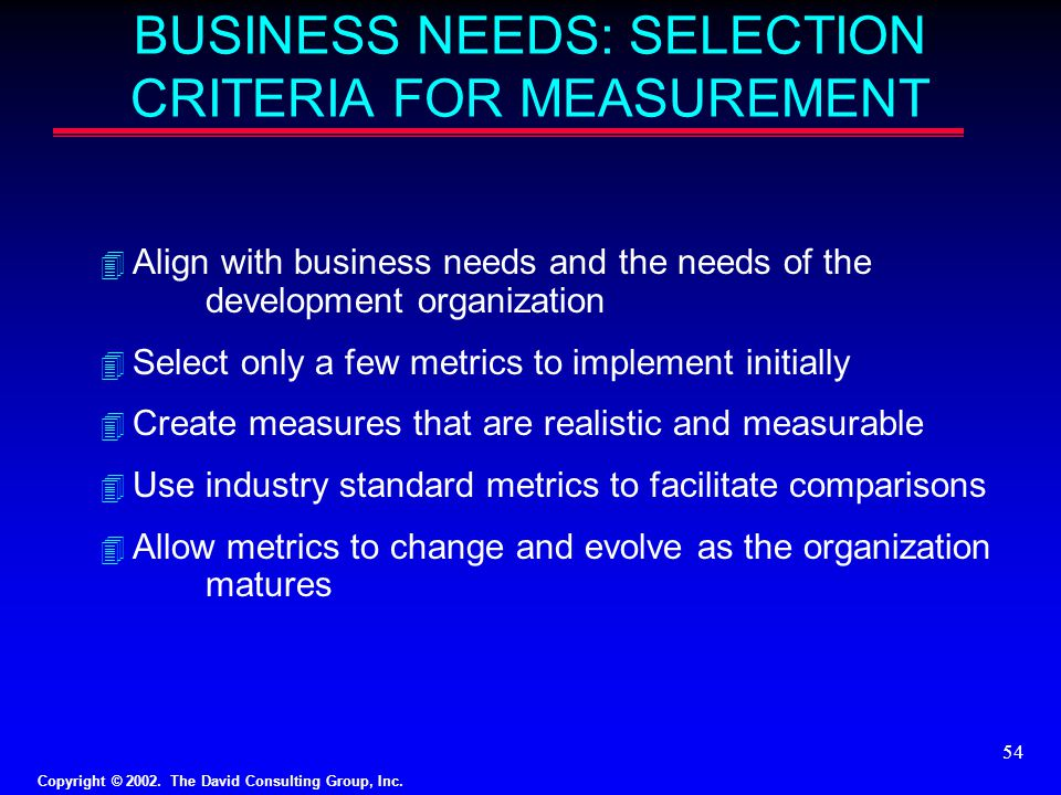 BUSINESS NEEDS: SELECTION CRITERIA FOR MEASUREMENT
