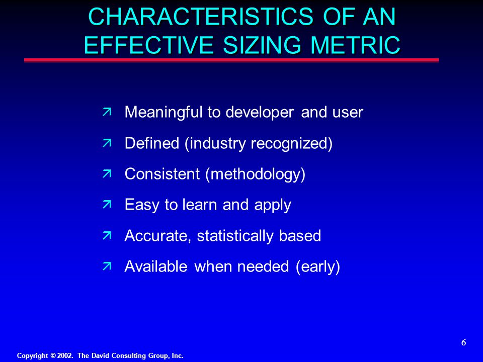 CHARACTERISTICS OF AN EFFECTIVE SIZING METRIC