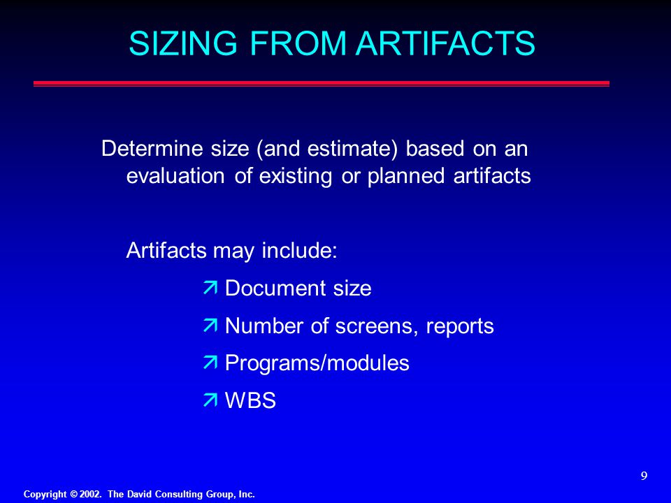 SIZING FROM ARTIFACTS Determine size (and estimate) based on an evaluation of existing or planned artifacts.
