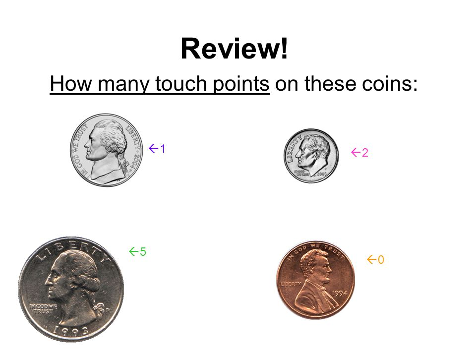 How many touch points on these coins: