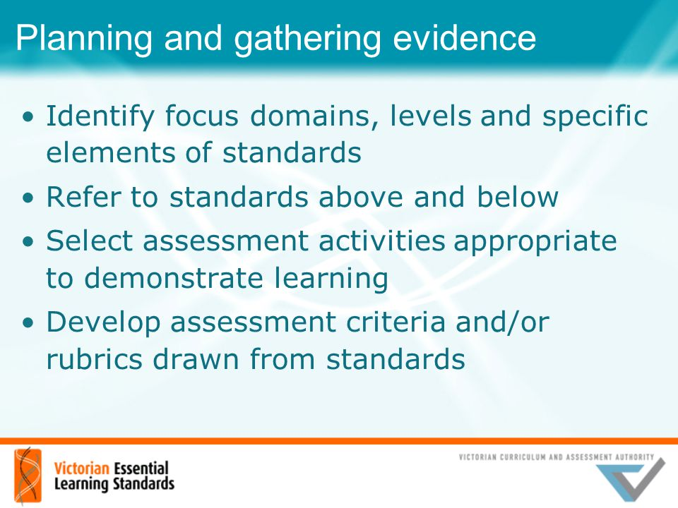 Planning and gathering evidence