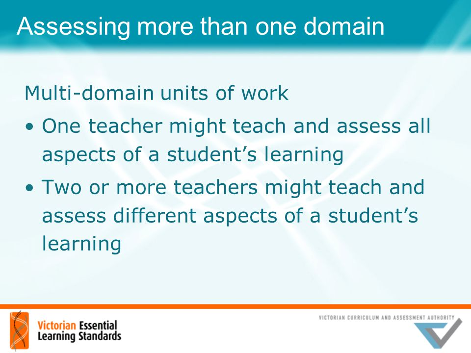 Assessing more than one domain