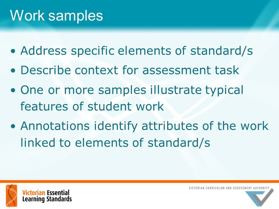 Work samples Address specific elements of standard/s