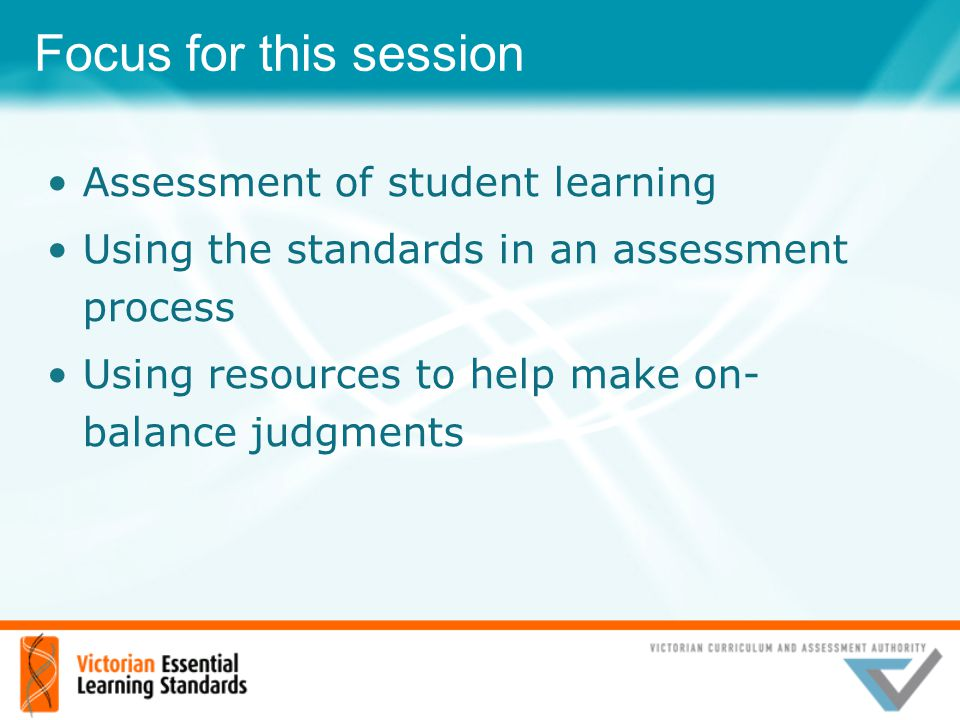 Focus for this session Assessment of student learning