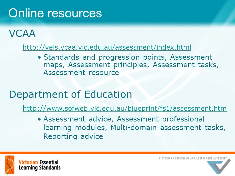 Online resources VCAA. http://vels.vcaa.vic.edu.au/assessment/index.html.