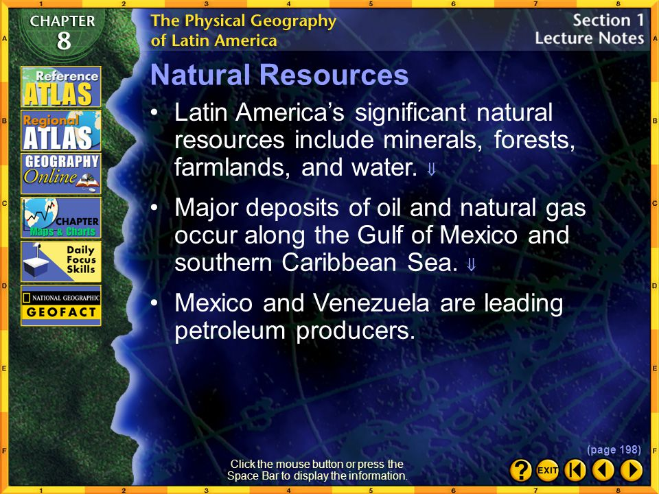 Natural Resources Latin America's significant natural resources include minerals, forests, farmlands, and water. 