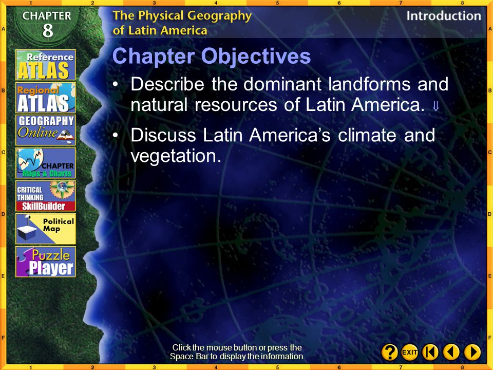 Chapter Objectives Describe the dominant landforms and natural resources of Latin America.  Discuss Latin America's climate and vegetation.