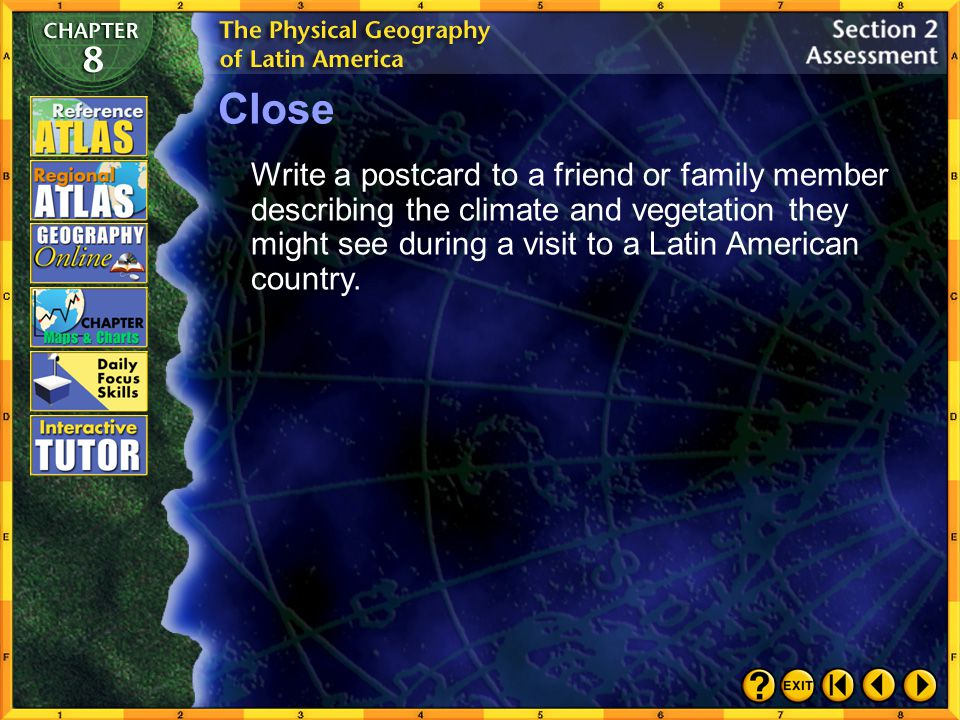 Close Write a postcard to a friend or family member describing the climate and vegetation they might see during a visit to a Latin American country.
