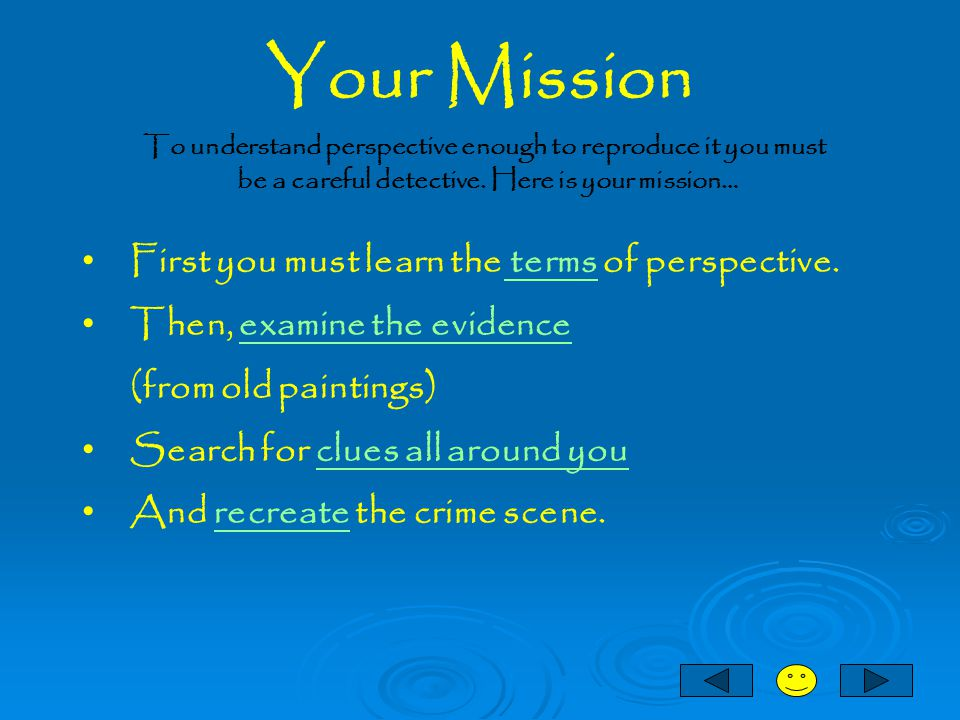 Your Mission First you must learn the terms of perspective.