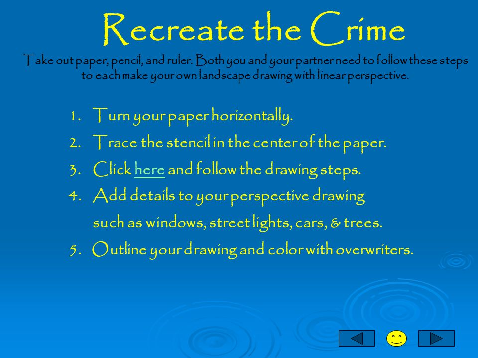 Recreate the Crime Turn your paper horizontally.