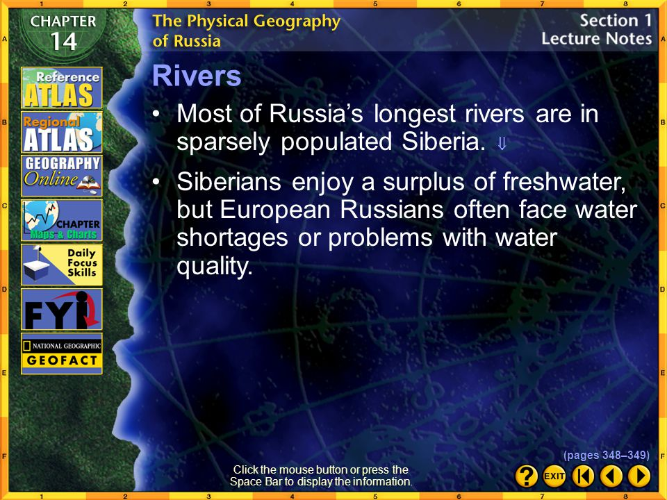 Rivers Most of Russia's longest rivers are in sparsely populated Siberia. 