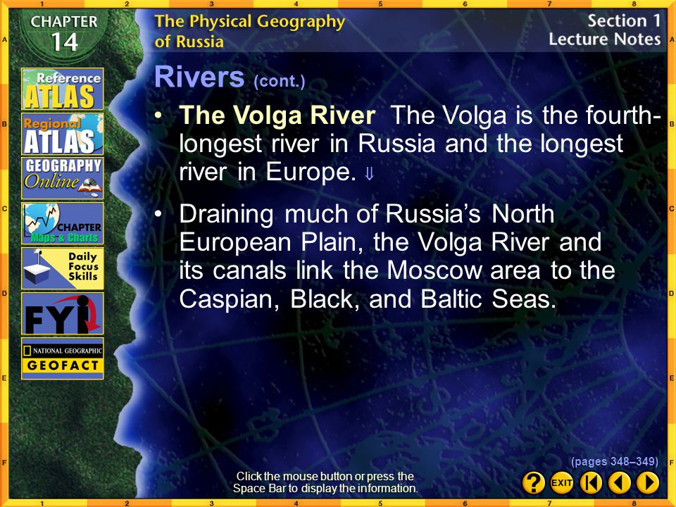 Rivers (cont.) The Volga River The Volga is the fourth-longest river in Russia and the longest river in Europe. 
