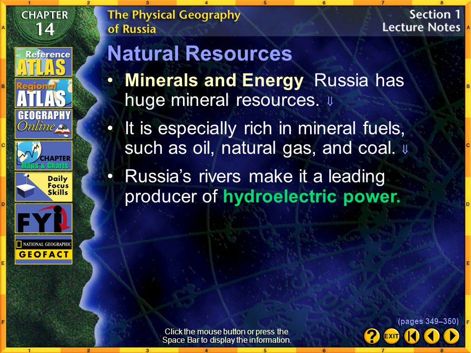 Natural Resources Minerals and Energy Russia has huge mineral resources. 