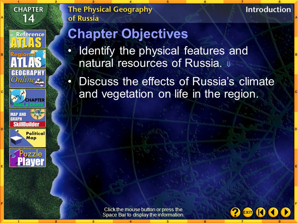 Chapter Objectives Identify the physical features and natural resources of Russia. 