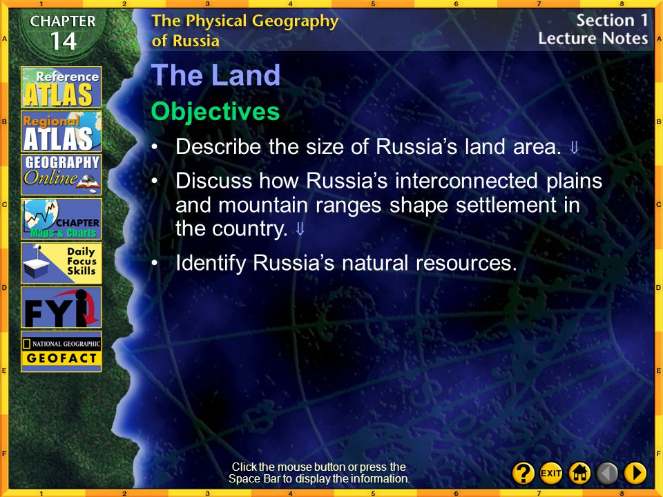 The Land Objectives Describe the size of Russia's land area. 