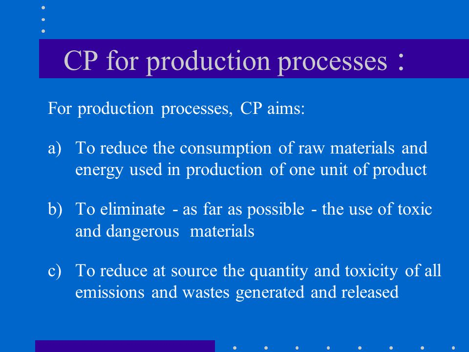 CP for production processes :